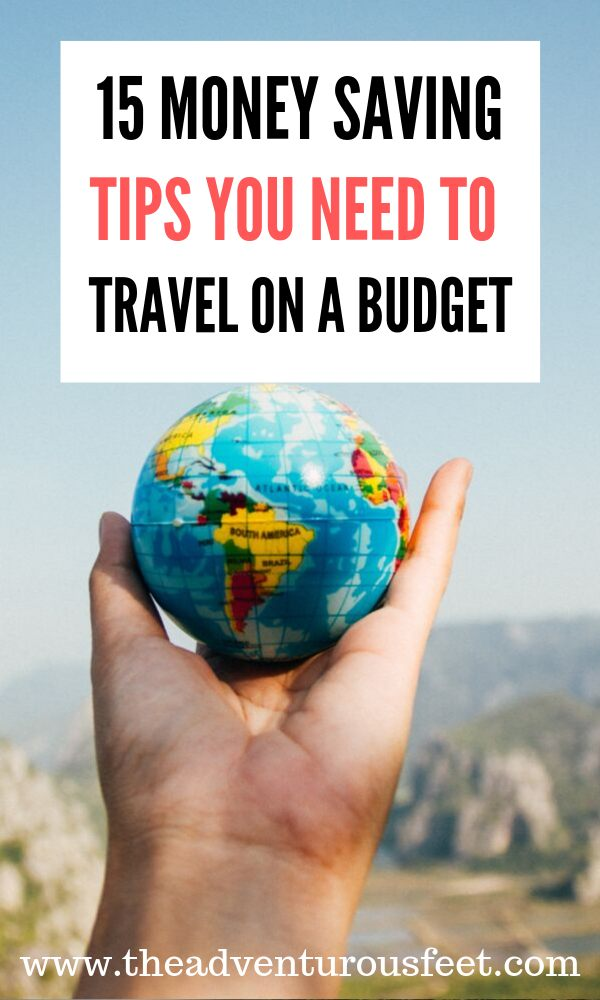 Want to learn how to travel on a budget? These practical tips will help you save money while traveling. | Tips to travel on a budget |travel on a budget tips | how to save money while traveling | how to travel the world on a tight budget | best money saving tips while traveling | #travelonabudget #theadventurousfeet #tipsonhowtotravelcheaply