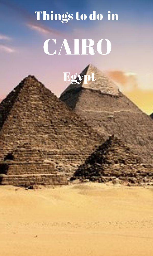 The place you should visit when you travel to Cairo; the giza pyramid, the museum, cairo tower and many others