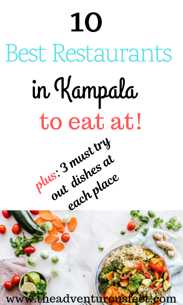 Wondering where to eat at while in Kampala? Here are the 10 best restaurants in Kampala that every one should try out. #bestrestaurantsinkampala #musteatatplacesinkampala