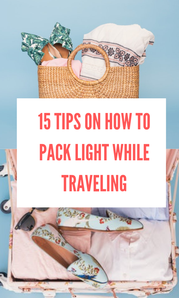 Want to travel like a backpacker? Here are the amazing tips to pack light while traveling. #packingtips #traveltips #lighttravel #packinglight
