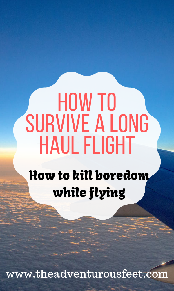 Want to know how to survive a long haul flight? These long flight tips will show you exactly how to kill boredom while flying. #longhaulflighttips #longhaulflight #survivalguidetolongflights #flighttips