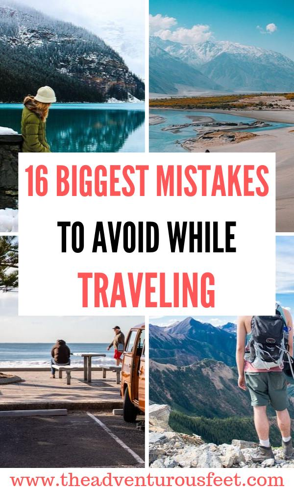 Are you planning a trip? Here are the biggest mistakes to avoid while traveling. |what not to do when you travel |things not to do while traveling | International travel mistakes to avoid | #traveltips #mistakestoavoidwhiletraveling #theadventurousfeet