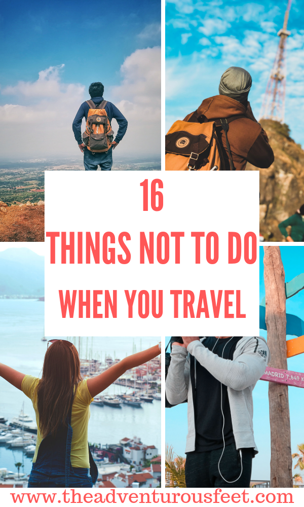 Often times when we plan to go for a trip, all we look out for are the things to do while we travel. So today, we are going to jump out of the norm and focus on what not to do while traveling. #whatnotodowhiletraveling #traveltipsandhacks #travelhacks #traveltips #travel #thingsnotodowhenyoutravel #thingsnottodowhiletraveling