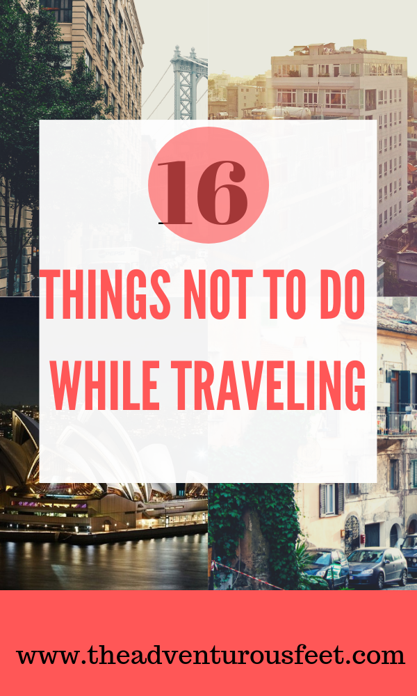Often times when we plan to go for a trip, all we look out for are the things to do while we travel. It is no surprise that the most articles you'll find on the internet are about things to do to stay safe while traveling, things to do before traveling abroad, things to do to pack light and things to do in that particular country. It is so hard to find articles about the things not to do when you travel yet they are also equally important. So today, we are going to jump out of the norm and focus on what not to do while traveling. #traveltips #internationaltraveltips #thingsnottodowhiletraveling