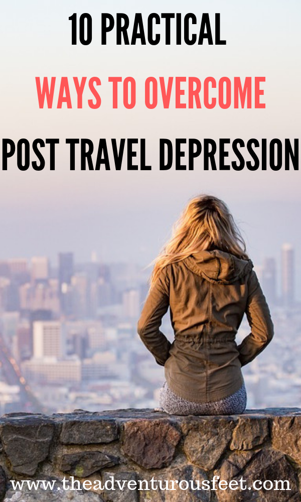 Looking to overcome post travel blues? Here are the practical tips to survive post travel depression.|ways to beat post travel blues| post vacation depression| #posttraveldepression #posttravelblues