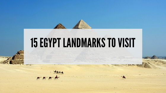 Egypt landmarks: 15 Incredible landmarks to visit in Egypt