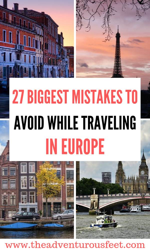 Traveling to Europe? Here are the biggest mistakes to avoid.   Mistakes to avoid while traveling in Europe  Things not to do when you travel in Europe  Europe travel tips   What to know before traveling to Europe  Mistakes to avoid when planning a trip to Europe  What not o do when you travel to Europe. #mistakestoavoidwhiletravelinginEurope #Europetraveltips #theadventurousfeet