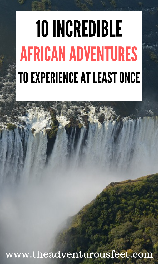 Going to Africa? These are the best African adventures you shouldn't miss out. | must do African adventures | Experiences not to miss in Africa| what to do in Africa | things to do in Africa | experiences to have in Africa