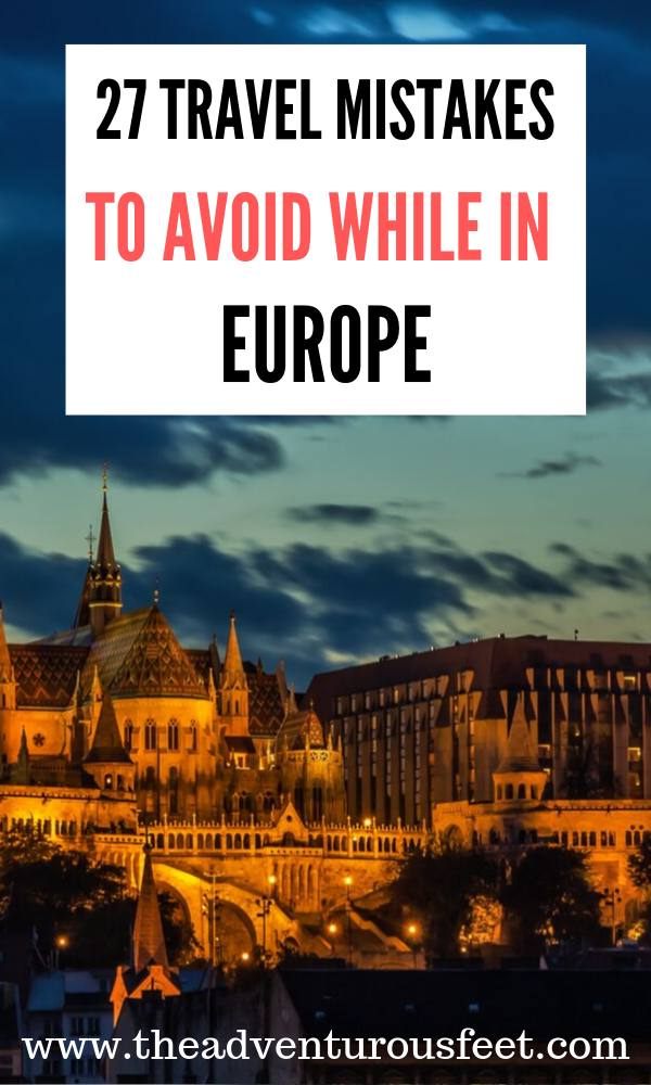 Traveling to Europe? Here are the biggest mistakes to avoid.   Mistakes to avoid while traveling in Europe  Things not to do when you travel in Europe  Europe travel tips   What to know before traveling to Europe  Mistakes to avoid when planning a trip to Europe   Travel mistakes to avoid in Europe  What not o do when you travel to Europe. #mistakestoavoidwhiletravelinginEurope #Europetraveltips #theadventurousfeet