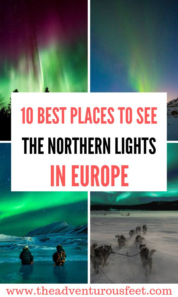 Want to see the northern lights? Here is a list of the best places to see the northern lights in Europe. |where to see the northern lights in Europe | best place to see the northern lights in Europe | best places to see the northern lights in the world | where you can go to see the northern lights in europe | what are northern lights|best time to see the northern lights #europenorthernlights #northernlightsineurope #bestplacestoseethenorthernlightsineurope #theadventurousfeet