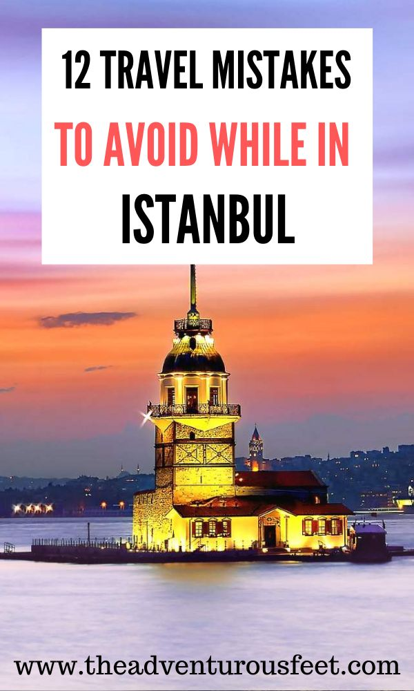 Traveling to Istanbul? Here are the biggest mistakes to avoid. |Travel mistakes to avoid while in Istanbul |Biggest mistakes to avoid while traveling in Istanbul | How to plan a trip to Istanbul | What to know before traveling to Istanbul |Things not to do in Istanbul | what not to do in Istanbul #travelmistakes toavoidinistanbul #istanbultraveltips #Turkeytraveltips #thingsnottodoinTurkey #theadventurousfeet