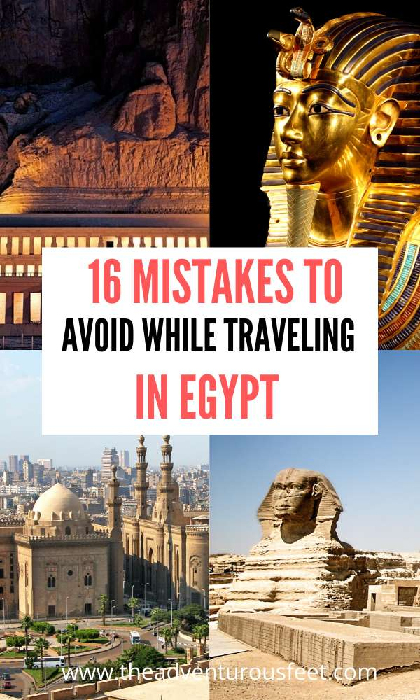 Travel to Egypt? Here are the biggest mistakes to avoid while there. | mistakes to avoid while planning a trip to Egypt | Travel mistakes to avoid in Egypt | Mistakes to avoid while traveling in Egypt | Things not to do while in Egypt | Egypt travel tips for first timers | what not to do in Egypt | #egypttraveltips #tipsfortravelingtoegypt #mistakestoavoidinegypt #theadventurousfeet