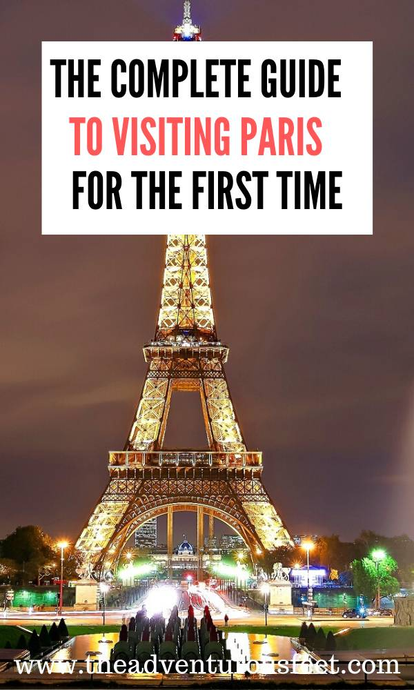 Traveling to Paris for the first time? Here is the complete guide with everything you need to know.| Paris for the first time | where to stay in Paris for the first time | visiting paris for the first time |paris travel tips for the first time | paris for first timer | things to know before traveling to Paris for the first time | what to know before traveling to paris for the first time | planning a trip to paris for the first time | #traveltipstoparisforfirsttimers #firsttimeinparis #parisforthefirsttime #theadventurousfeet