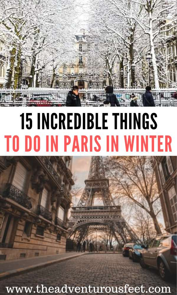 Traveling to Paris in winter? Here are all the fun things to do. | things to do in paris in winter | Paris in the winter things to do | things to do paris winter| things to do in paris during winter| best things to do in paris in winter |bucket list things to do in winter in paris | what to pack for paris in winter | packing list for paris in winter | what to do in paris at winter time #winterinparis #parisindecember #parisinthewinter #theadventurousfeet
