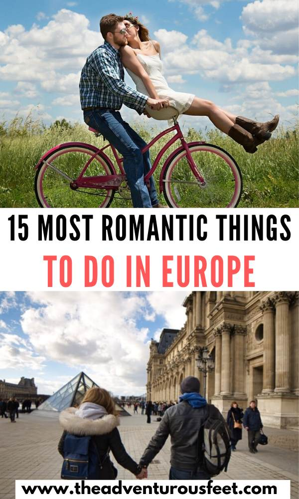 Want to go on a romantic getaway in Europe? Here are the most romantic things to do on the beautiful continent of Europe. | romantic things to do in Europe | romantic experiences in Europe | what to do in Europe as a couple | couple things to do in Europe | beautiful things to do in Europle for couples | #romanticthingstodoinEurope #romanceinEurope #couplethingsinEurope #theadventurousfeet