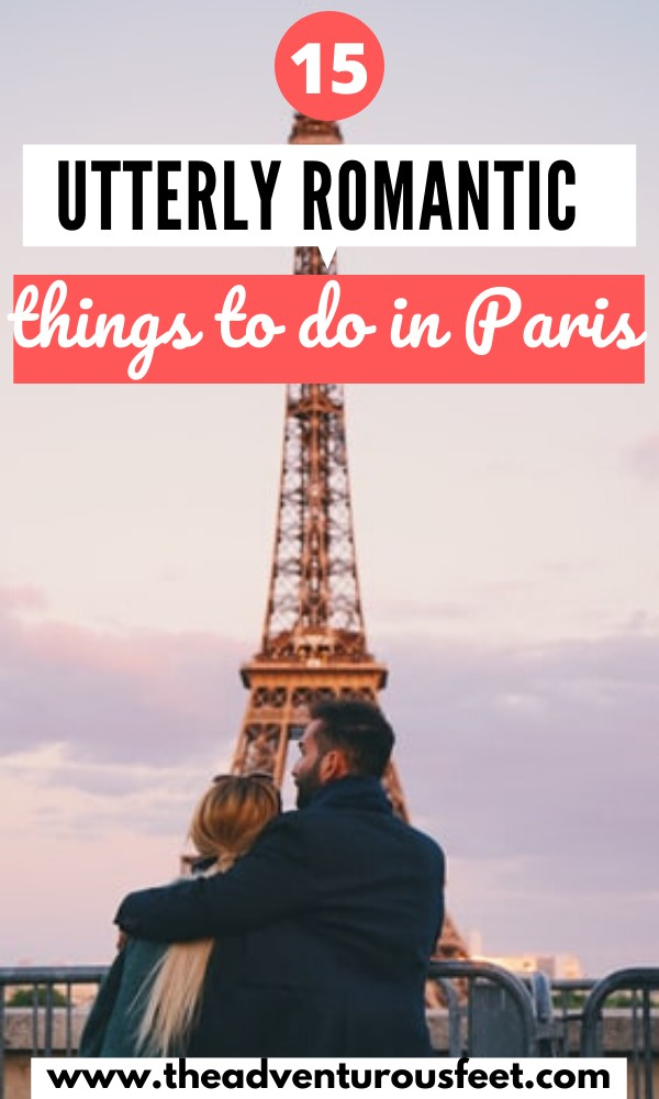 Traveling to the city of love with your partner? Here are the most romantic things to do in Paris to rekindle your love. | top romantic things to do in paris | most romantic places in paris | romanic activities to do in paris with your lover | romantic activities for couples in Paris | things to do in paris for couples | romance in Paris | romantic getaway in paris #romanticthingstodoinparisforcouples #whattodoinpariswithyourlover #romanticplacestovisitinparis #theadventurousfeet