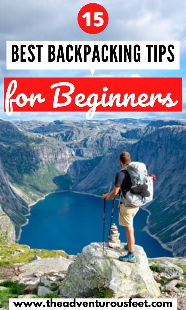 Going for your first backpacking trip? Here are the best tips for backpacking for beginners that you should know. | backpacking guide for beginners | backpacking tips and tricks | backpacking tips for beginners | backpacking tips for women | backpacking hacks |backpacking packing tips |beginner's guide to backpacking| first time backpacking tips| guide to backpacking| travel tips for backpackers | tips on backpacking  #backpackingtips #tipsforbackpackingforthefirsttime #theadventurousfeet