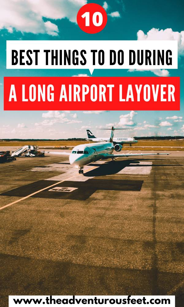 Planning to for a flight with a long layover? Here is how to stay entertained during that time.  what to do during a long layover  things to do during long airport layovers   tips to survive long overlays   what to do on a long layover   things to do at the airport   wha to do at the airport  how to survive long layovers at the airport #airportlayovers #airporttips #theadventurousfeet
