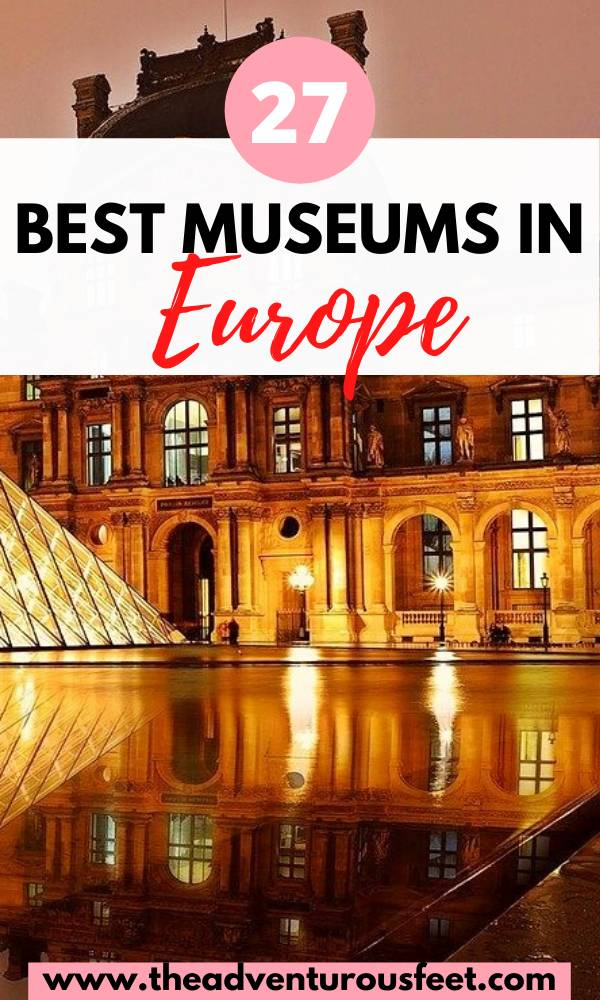 Want to learn more about Europe,s history and art? Here are the best museums in Europe that you should visit| best art museums in Europe |best European museums to visit| best art european museums | best historical museums in Europe|best museums to visit in Europe| famous museums in Europe| best museums of Europe #Europeanmuseums #bestmuseumesineurope #europe #theadventurousfeet