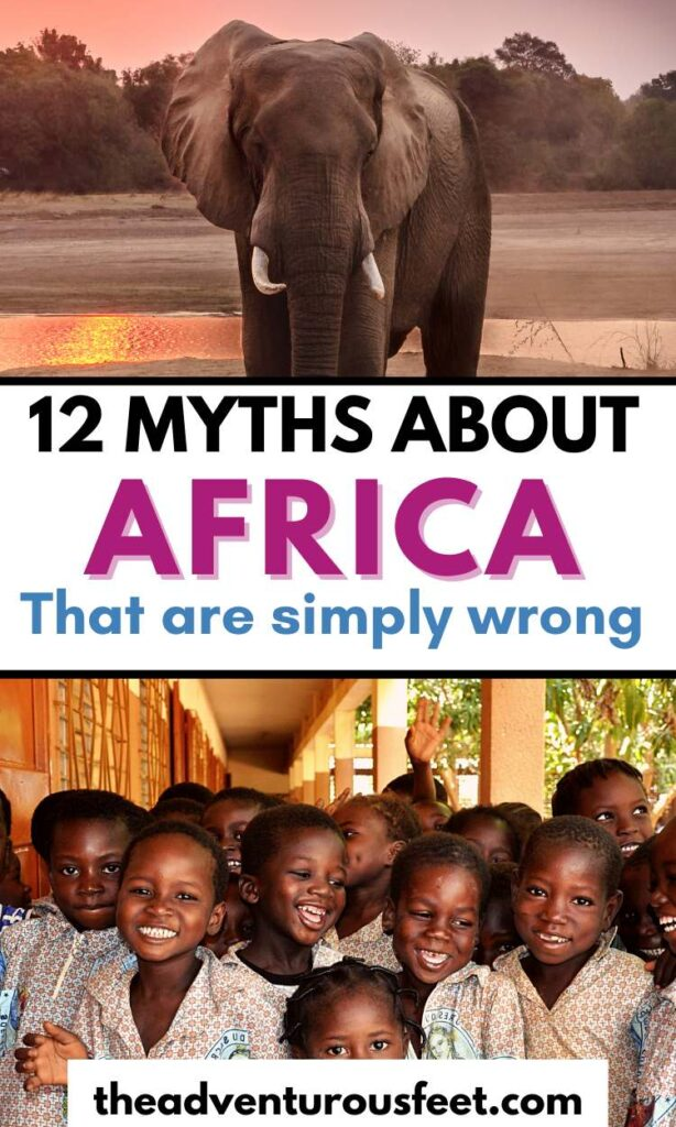 Have you heard a number of things about Africa that left you wondering whether they are facts or just myths? This post will help you separate the misconceptions about Africa from the facts.| Misconceptions of Africa| Myths about Africa| Mythology of Africa|  stereotypes about Africa| common misconceptions about Africa| myths in Africa|  facts about Africa #theadventurousfeet