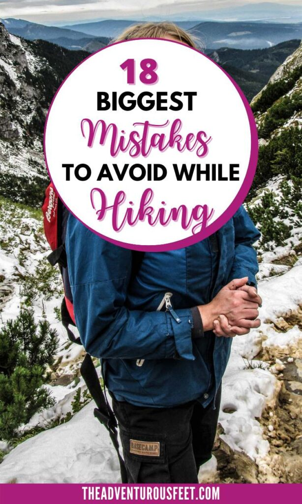Are you going hiking for the first time? Here are the biggest hiking mistakes you should avoid. | mistakes to avoid while hiking| things not to do while hiking| what not to do while hiking| hiking for beginners| day hiking tips for beginners| beginners hiking tips| hiking tips for beginners| hiking hacks| hiking tips and tricks| big hiking mistakes to avoid